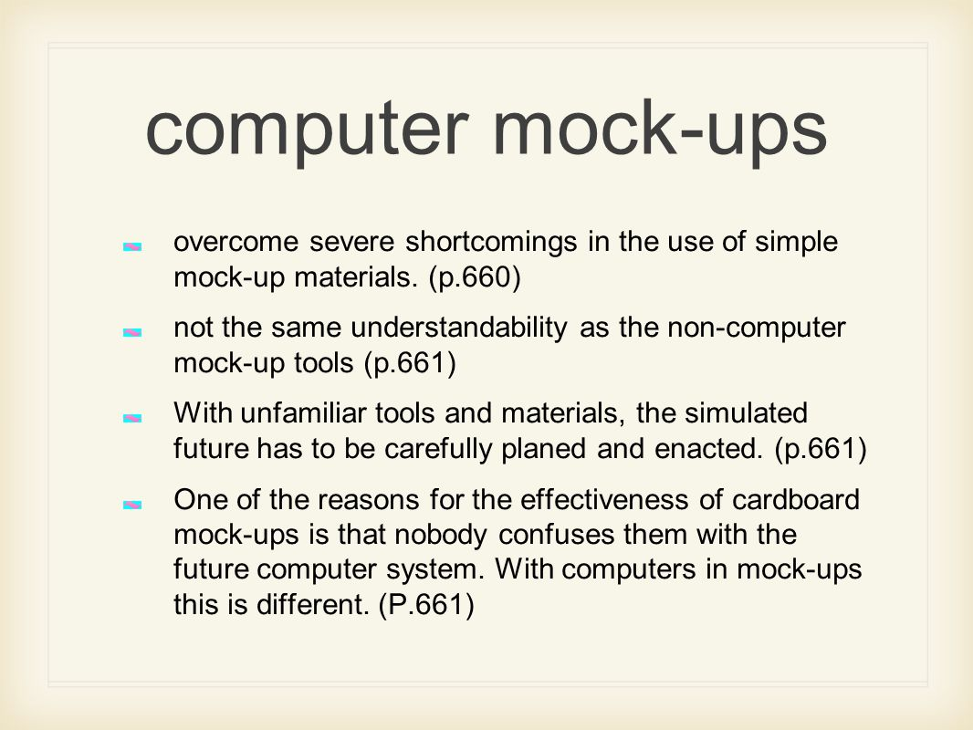 computer mock-ups overcome severe shortcomings in the use of simple mock-up materials. (p.660)