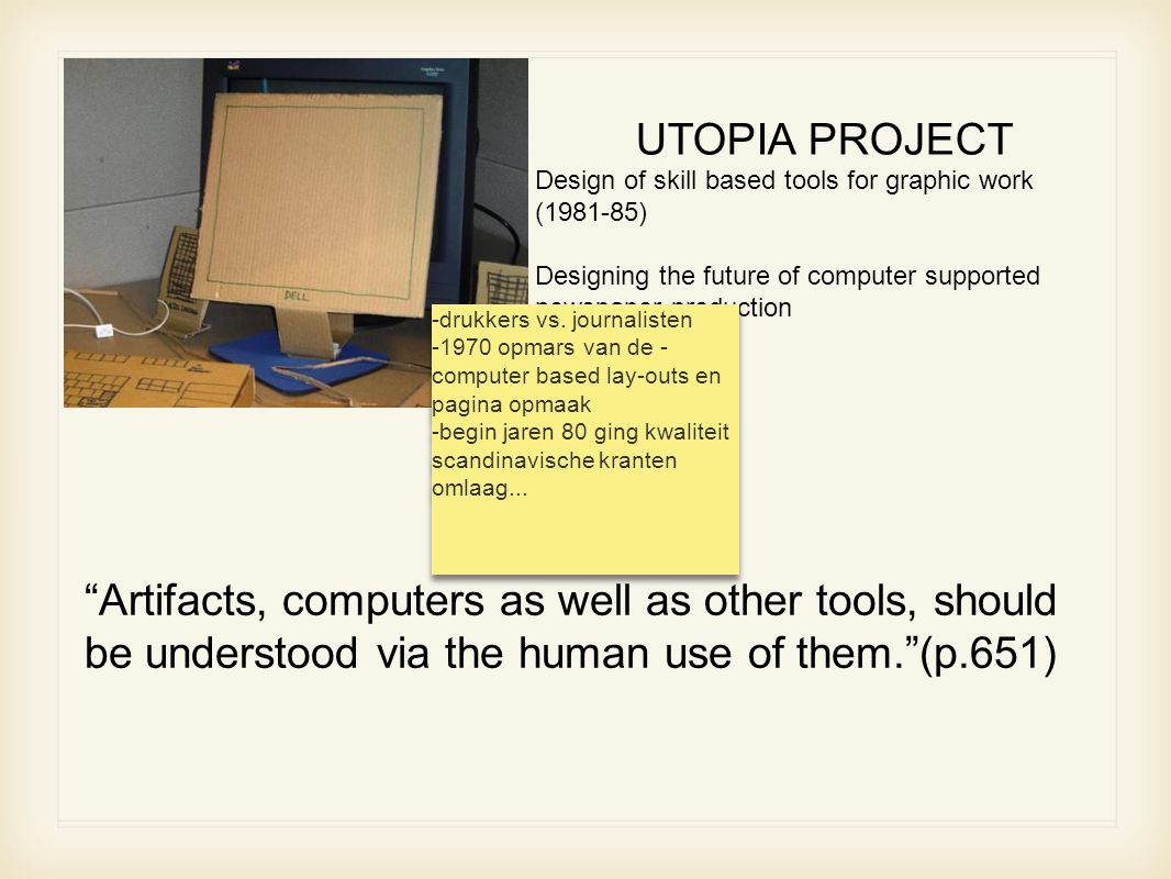 UTOPIA PROJECT Design of skill based tools for graphic work. (1981-85) Designing the future of computer supported newspaper production.