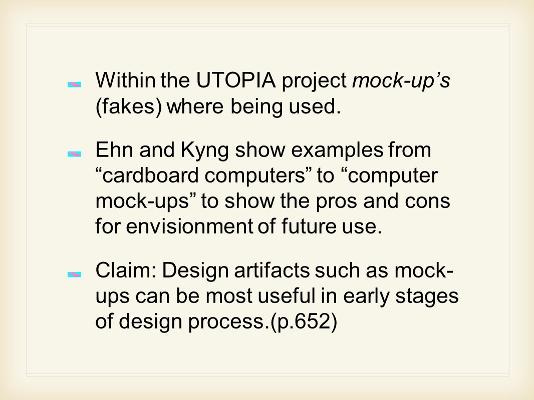 Within the UTOPIA project mock-up's (fakes) where being used.