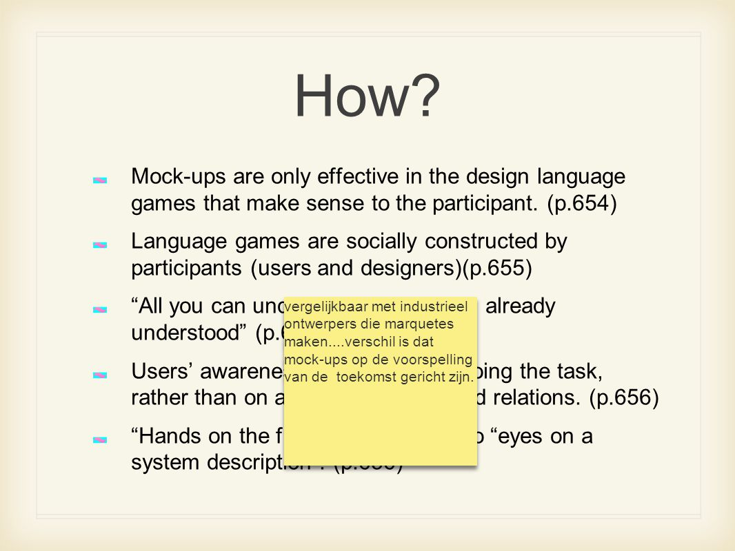 How Mock-ups are only effective in the design language games that make sense to the participant. (p.654)