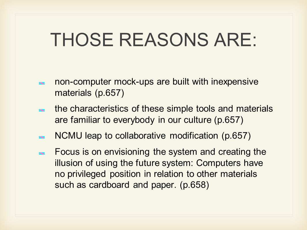 THOSE REASONS ARE: non-computer mock-ups are built with inexpensive materials (p.657)