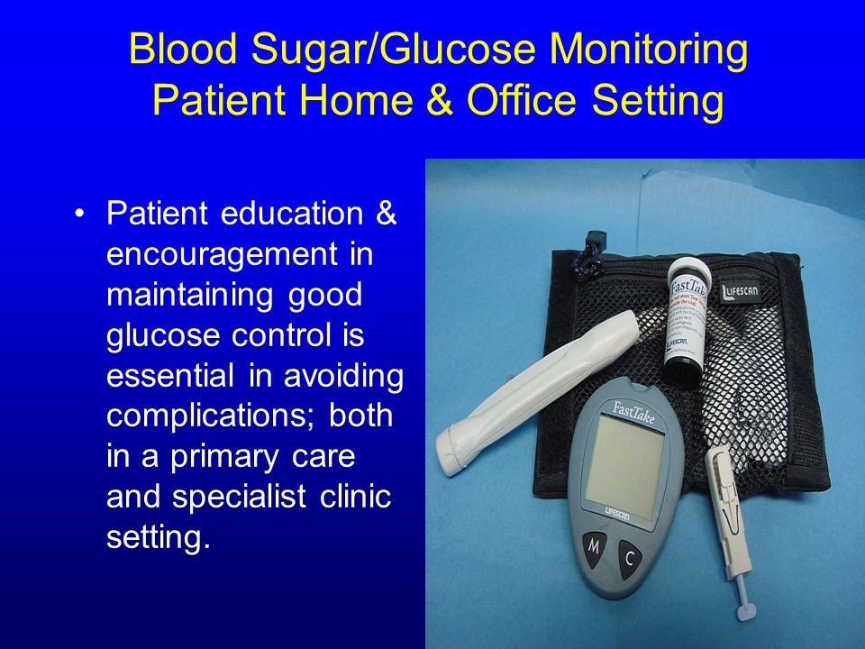 Blood Sugar/Glucose Monitoring Patient Home & Office Setting