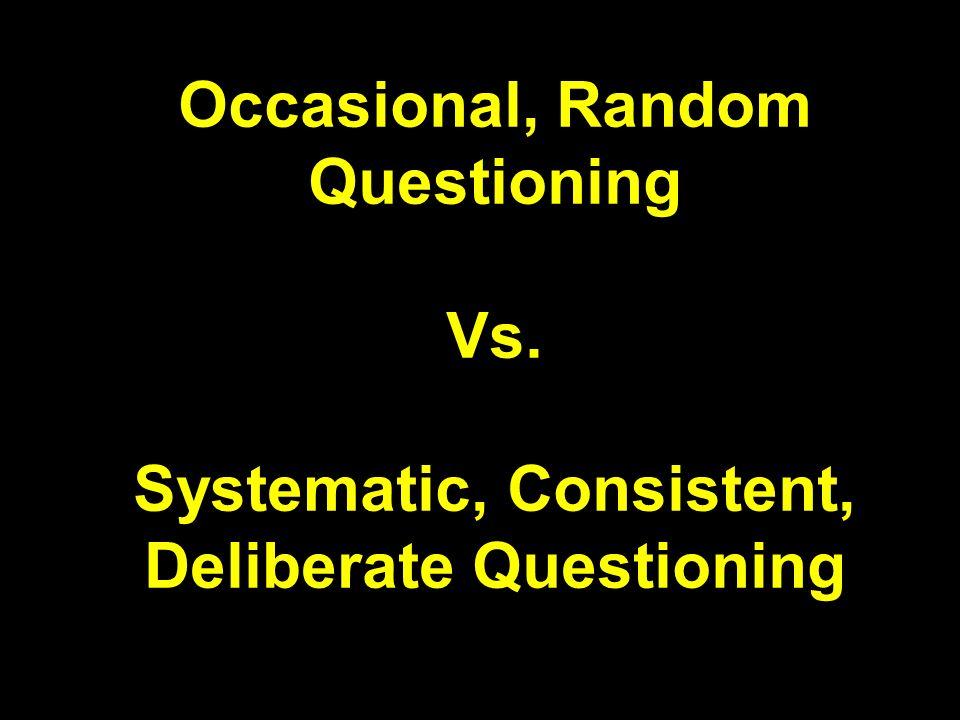 Occasional, Random Questioning