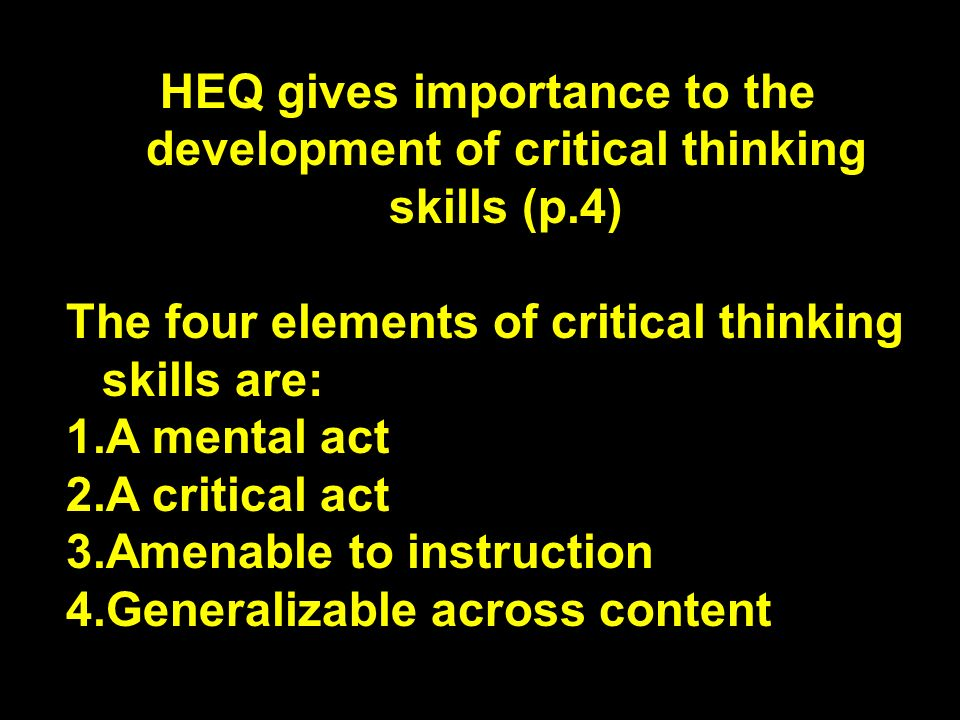 HEQ gives importance to the development of critical thinking skills (p