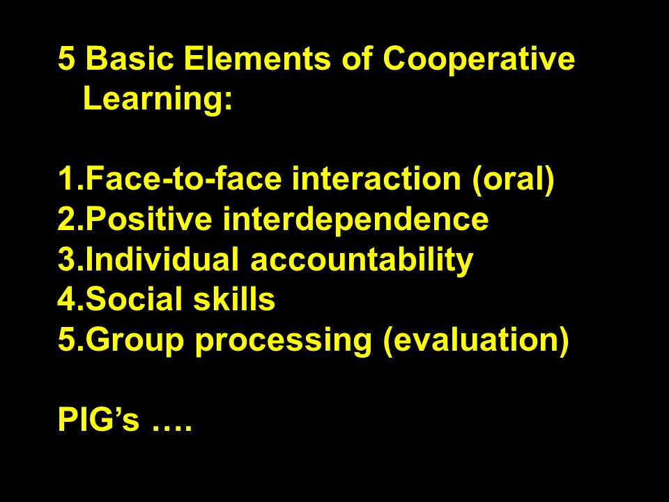 5 Basic Elements of Cooperative Learning:
