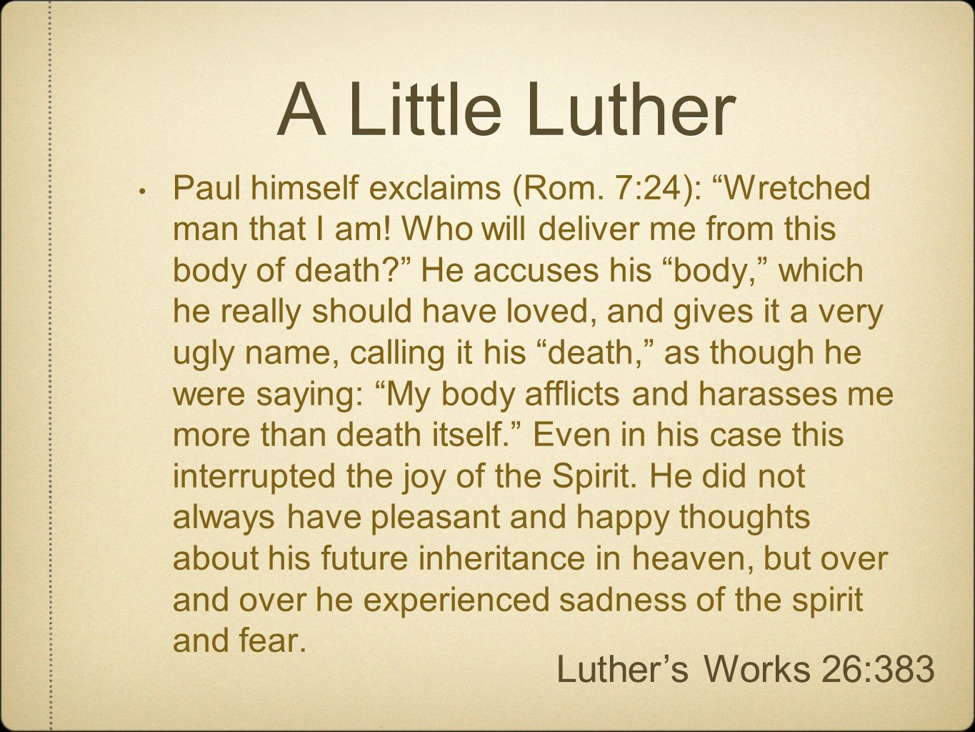 A Little Luther Luther's Works 26:383