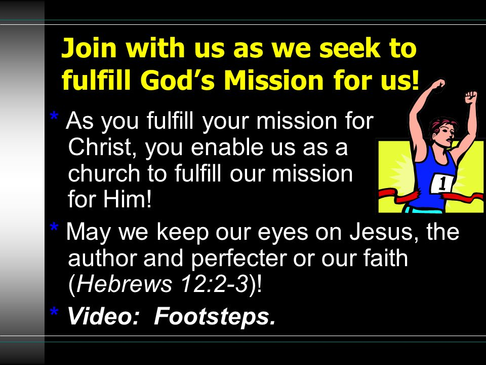 Join with us as we seek to fulfill God's Mission for us!