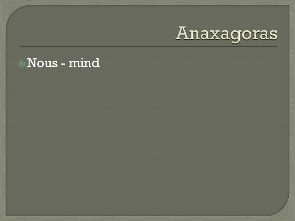 Anaxagoras Nous - mind