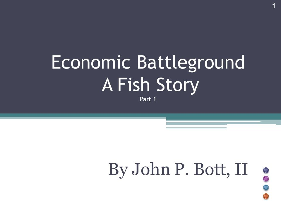 Economic Battleground A Fish Story Part 1