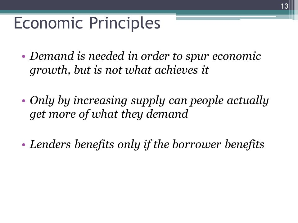 Economic Principles Demand is needed in order to spur economic growth, but is not what achieves it.