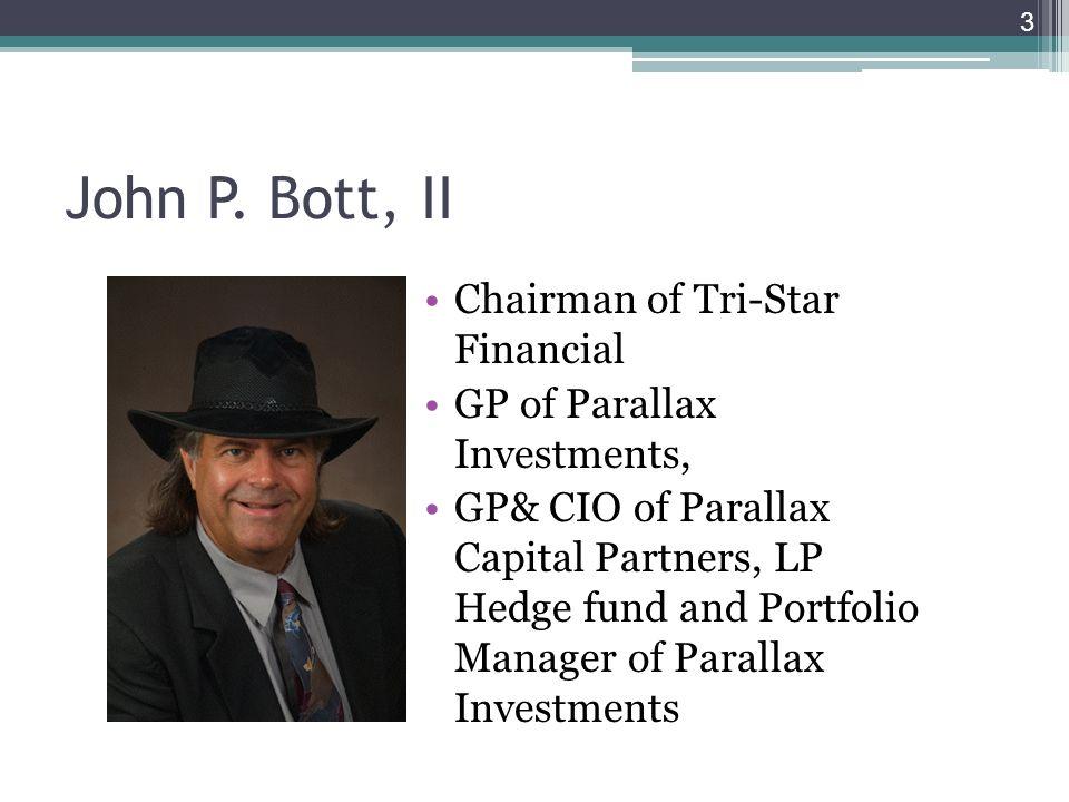 John P. Bott, II Chairman of Tri-Star Financial