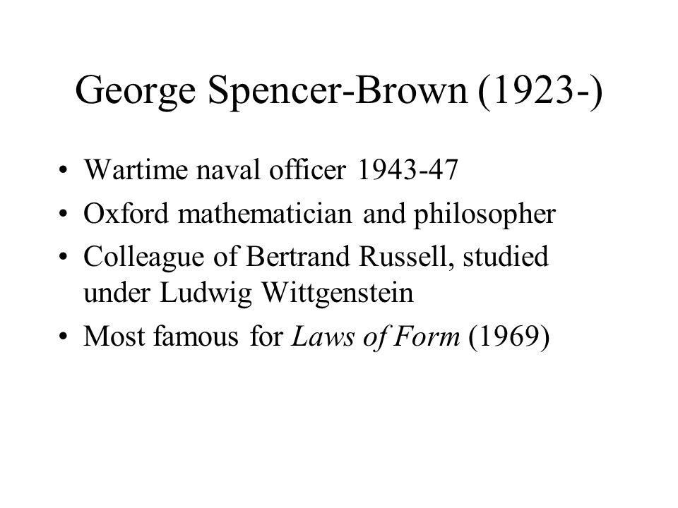 George Spencer-Brown (1923-)