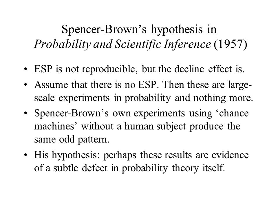 Spencer-Brown's hypothesis in Probability and Scientific Inference (1957)