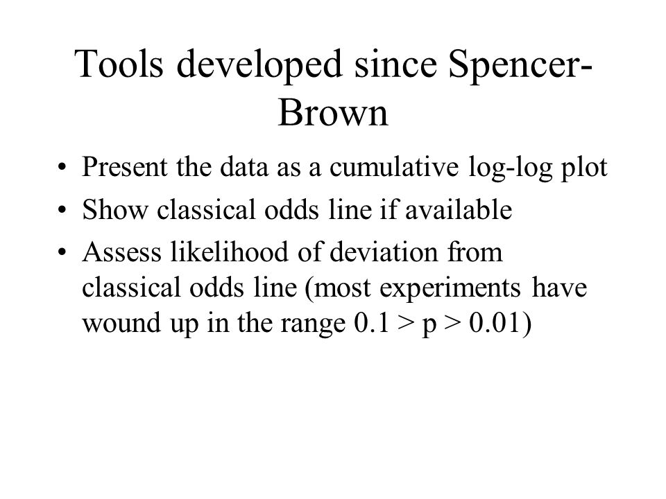 Tools developed since Spencer-Brown