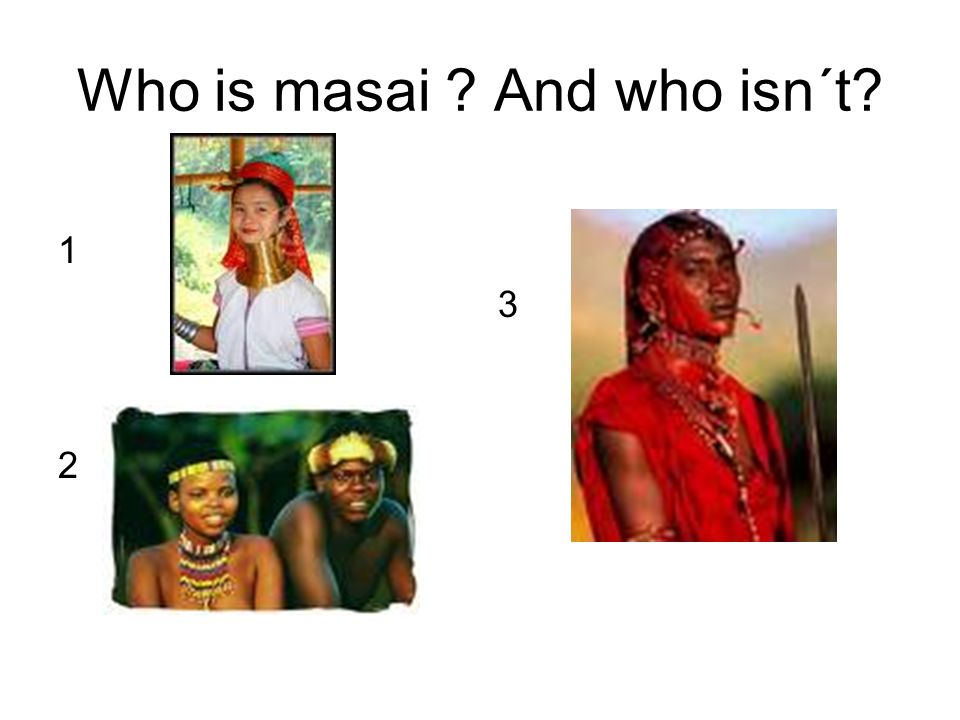Who is masai And who isn´t