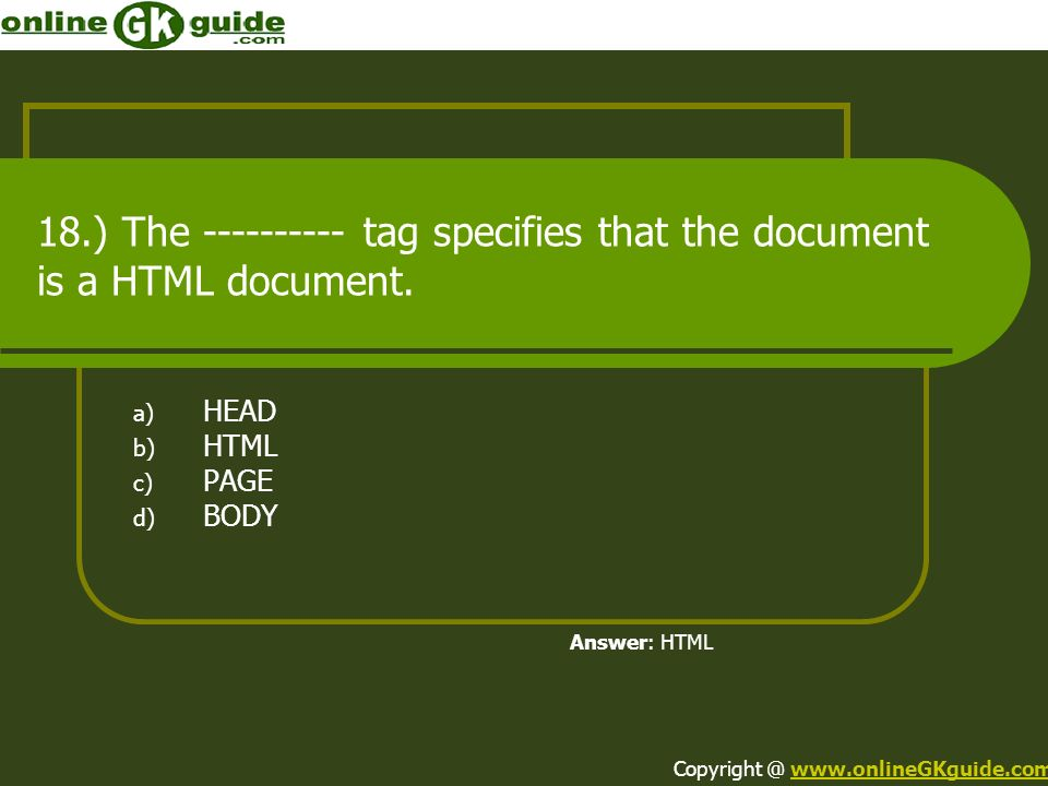 18.) The ---------- tag specifies that the document is a HTML document.