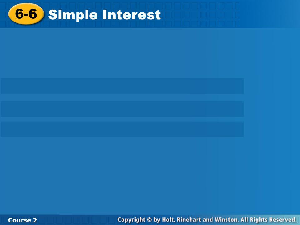 6-6 Simple Interest Course 2