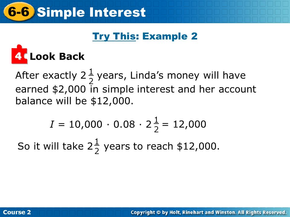 6-6 Simple Interest Try This: Example 2 4 Look Back