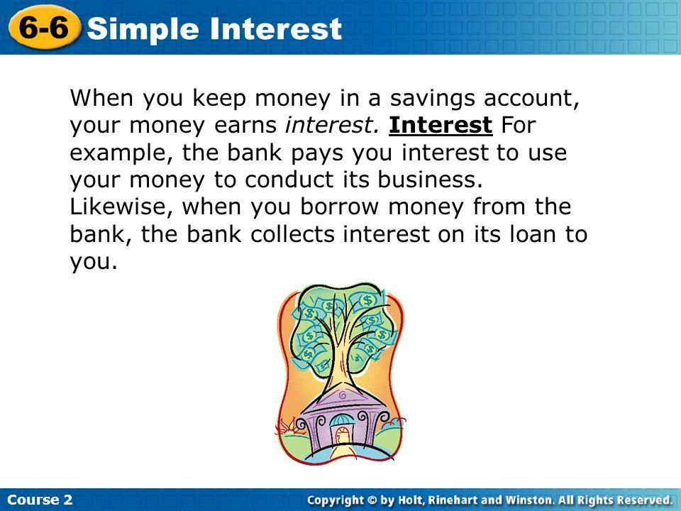 Course 2 6-6. Simple Interest.