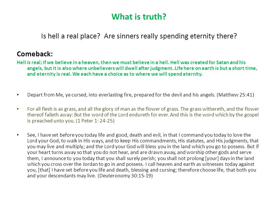 What is truth. Is hell a real place