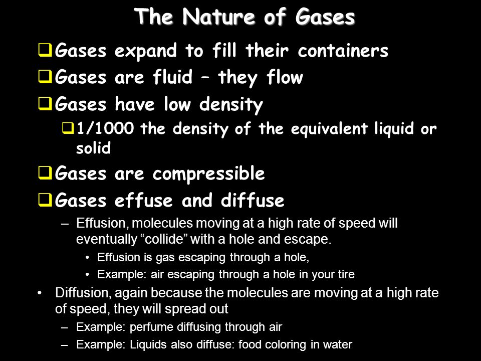 The Nature of Gases Gases expand to fill their containers