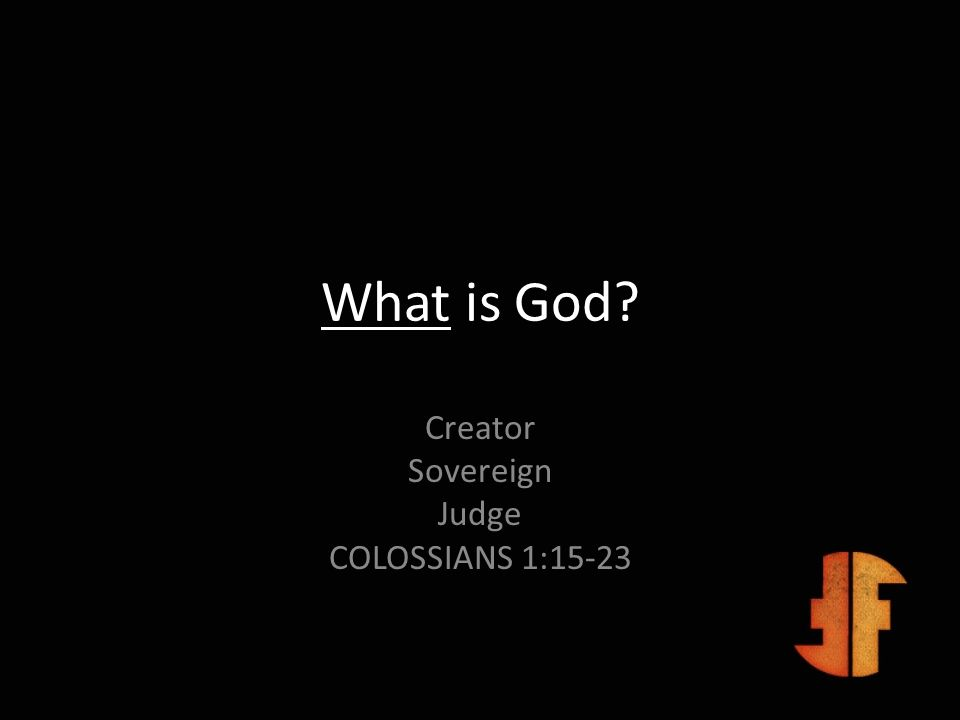 Creator Sovereign Judge COLOSSIANS 1:15-23