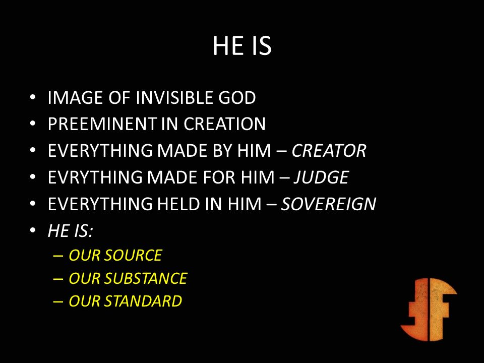 HE IS IMAGE OF INVISIBLE GOD PREEMINENT IN CREATION
