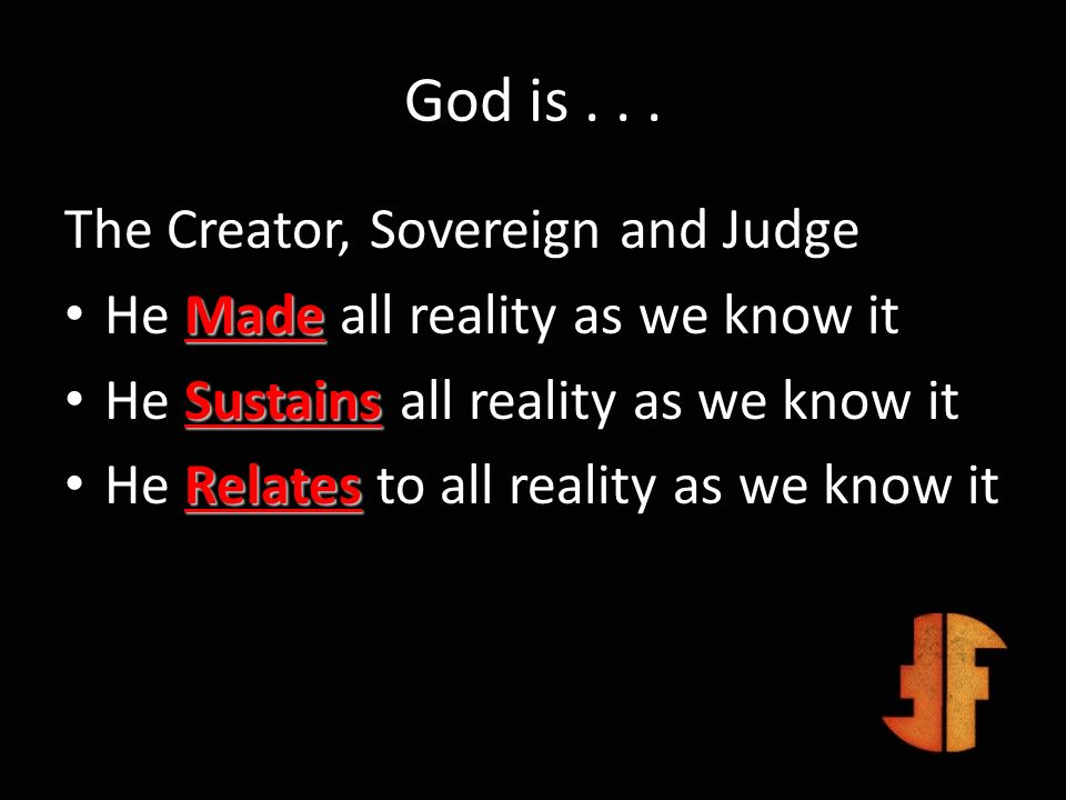 God is . . . The Creator, Sovereign and Judge