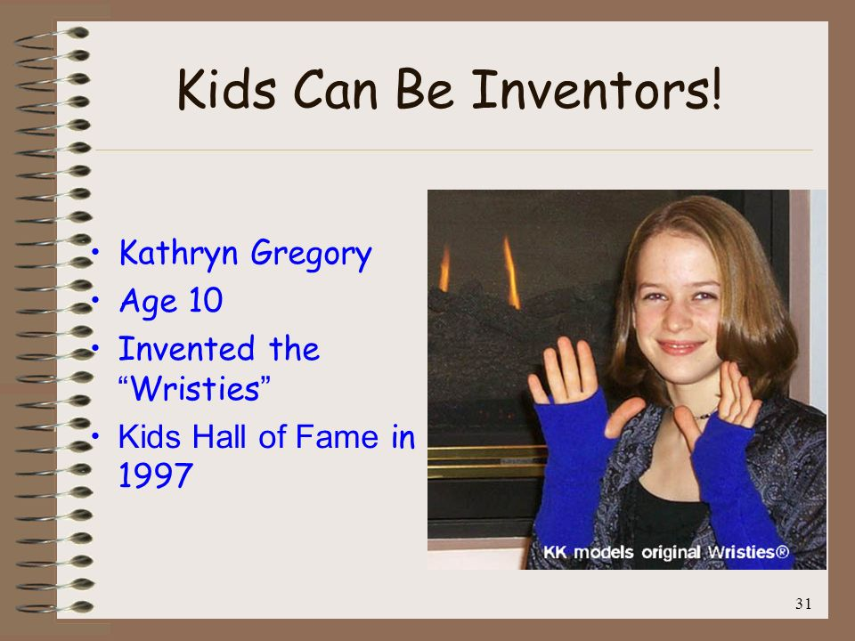 Kids Can Be Inventors! Kathryn Gregory Age 10 Invented the Wristies