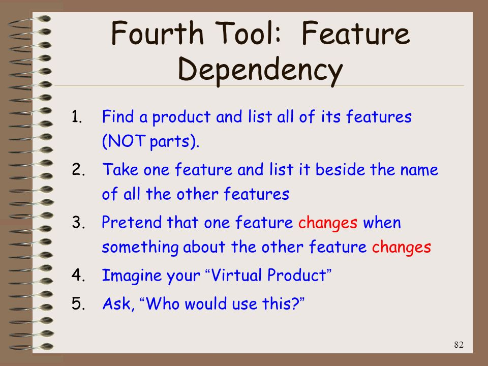 Fourth Tool: Feature Dependency