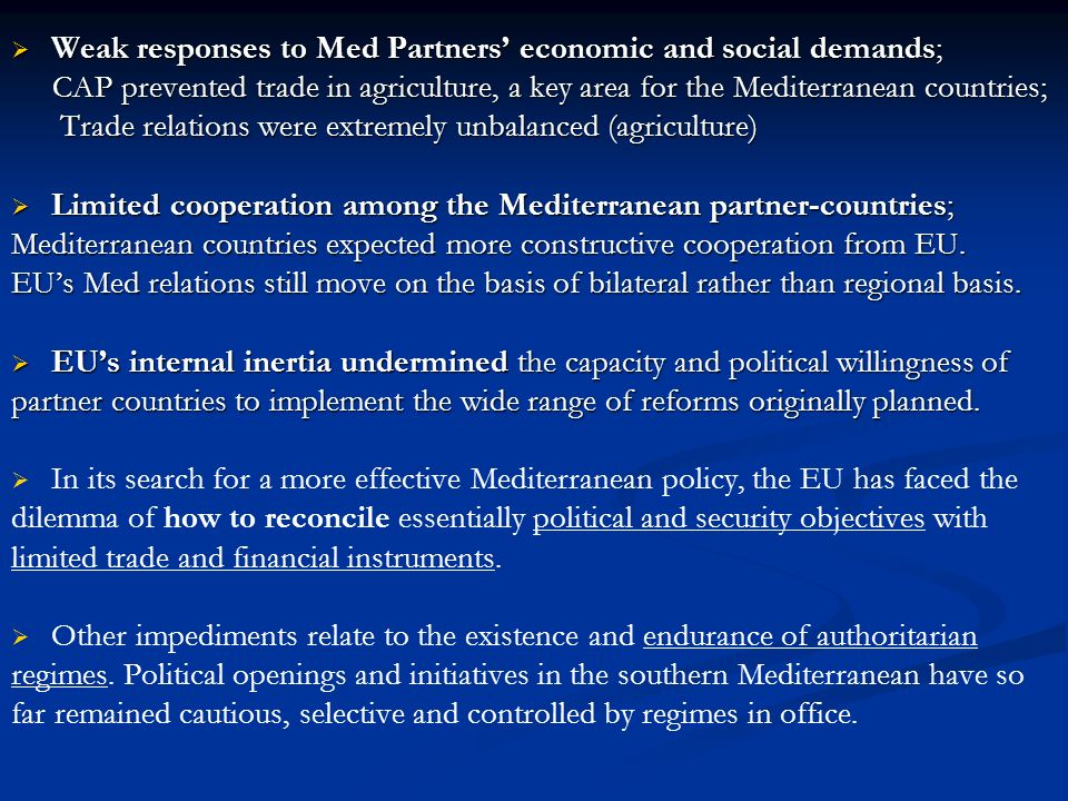 Weak responses to Med Partners' economic and social demands;