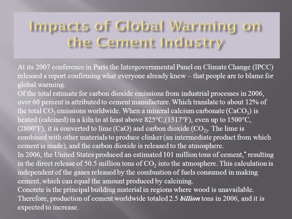 At its 2007 conference in Paris the Intergovernmental Panel on Climate Change (IPCC) released a report confirming what everyone already knew – that people are to blame for global warming.