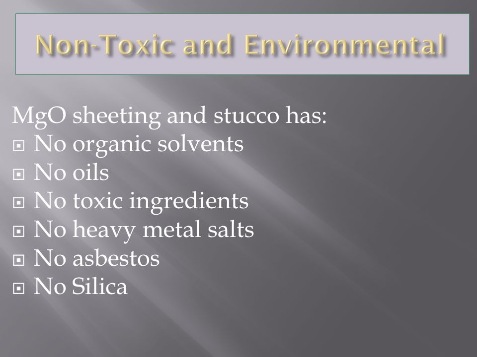 MgO sheeting and stucco has:
