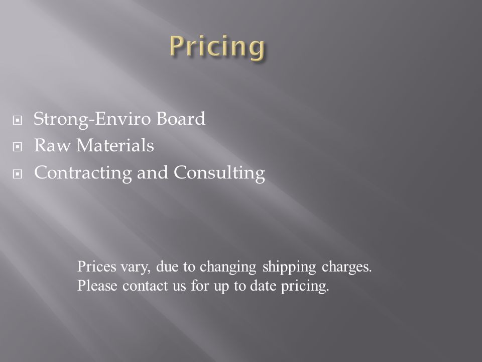Pricing Strong-Enviro Board Raw Materials Contracting and Consulting