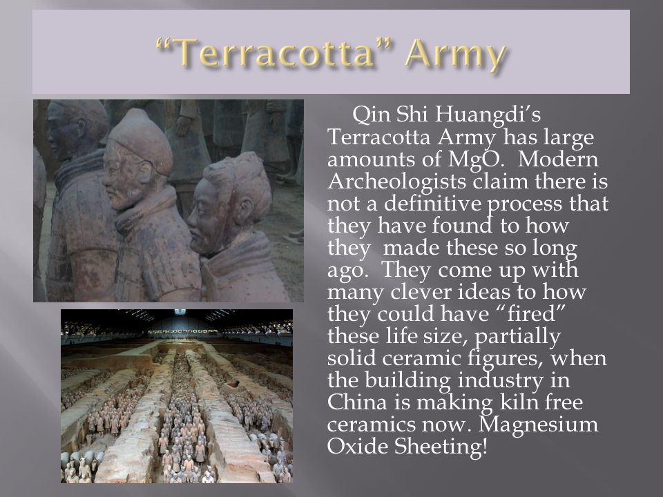 Qin Shi Huangdi's Terracotta Army has large amounts of MgO