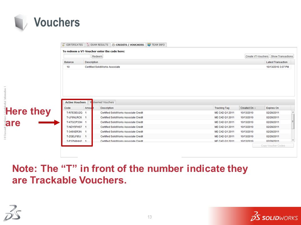 Vouchers Here they are Note: The T in front of the number indicate they are Trackable Vouchers.