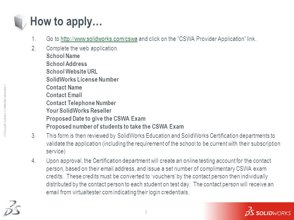 How to apply… Go to http://www.solidworks.com/cswa and click on the CSWA Provider Application link.