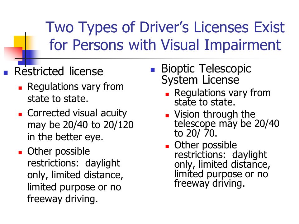 Two Types of Driver's Licenses Exist for Persons with Visual Impairment