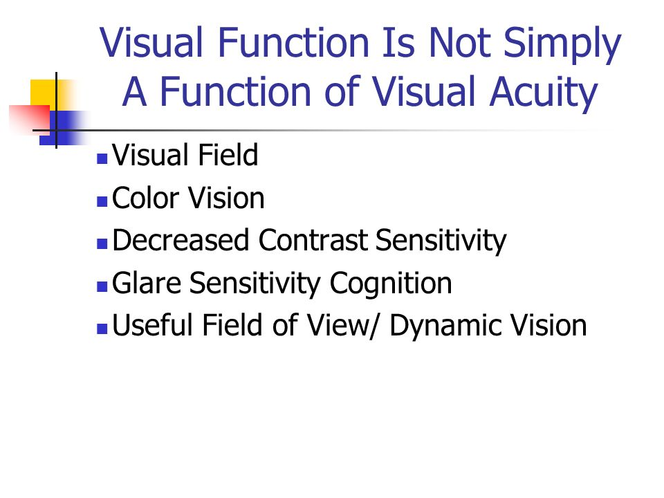Visual Function Is Not Simply A Function of Visual Acuity