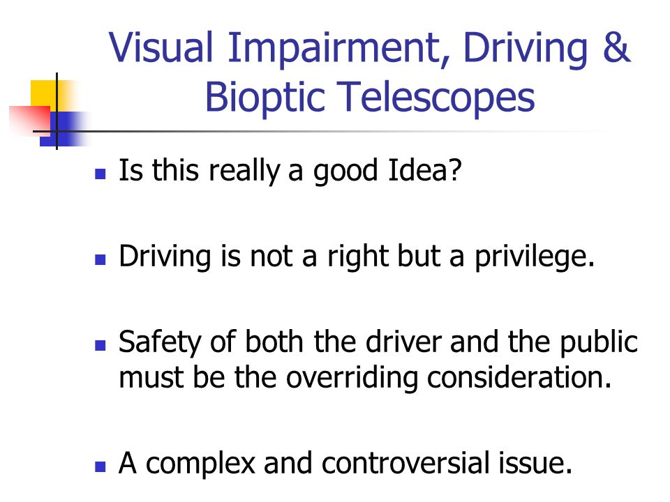 Visual Impairment, Driving & Bioptic Telescopes
