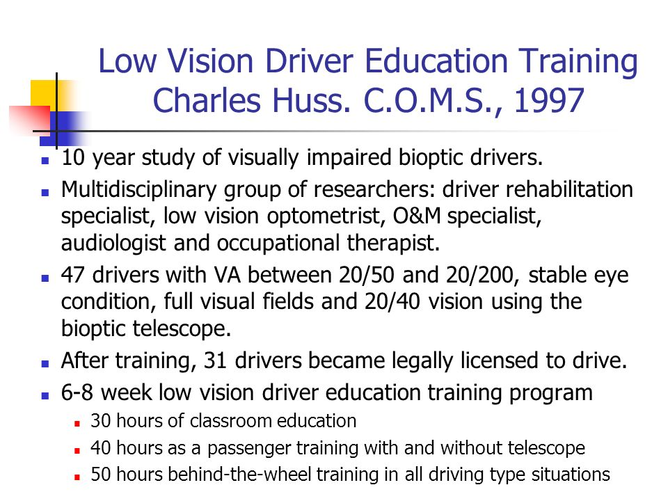 Low Vision Driver Education Training Charles Huss. C.O.M.S., 1997