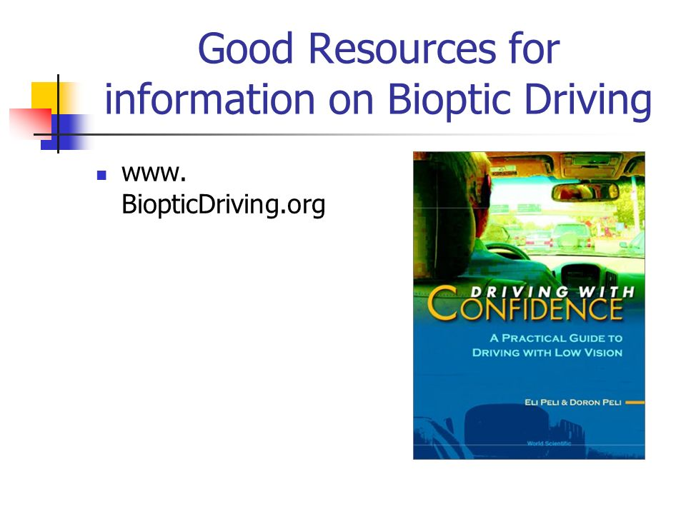 Good Resources for information on Bioptic Driving