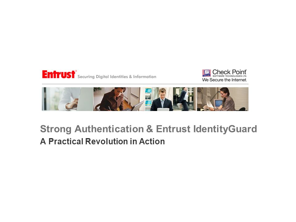 Strong Authentication & Entrust IdentityGuard