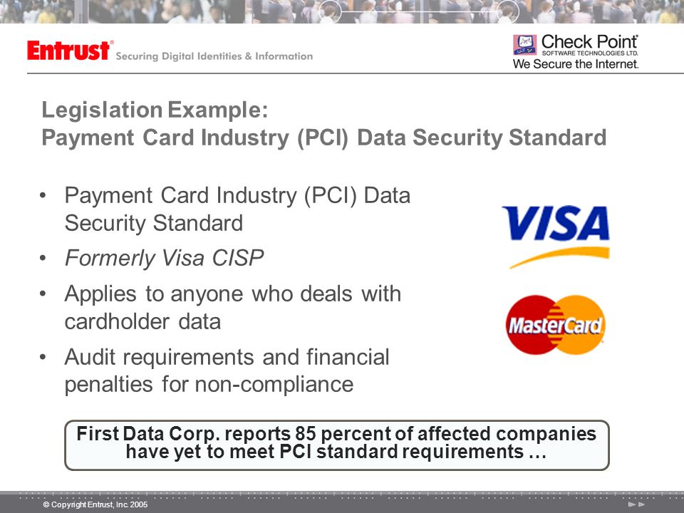 Payment Card Industry (PCI) Data Security Standard Formerly Visa CISP