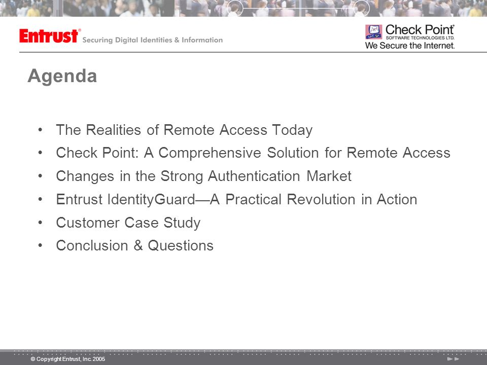 Agenda The Realities of Remote Access Today