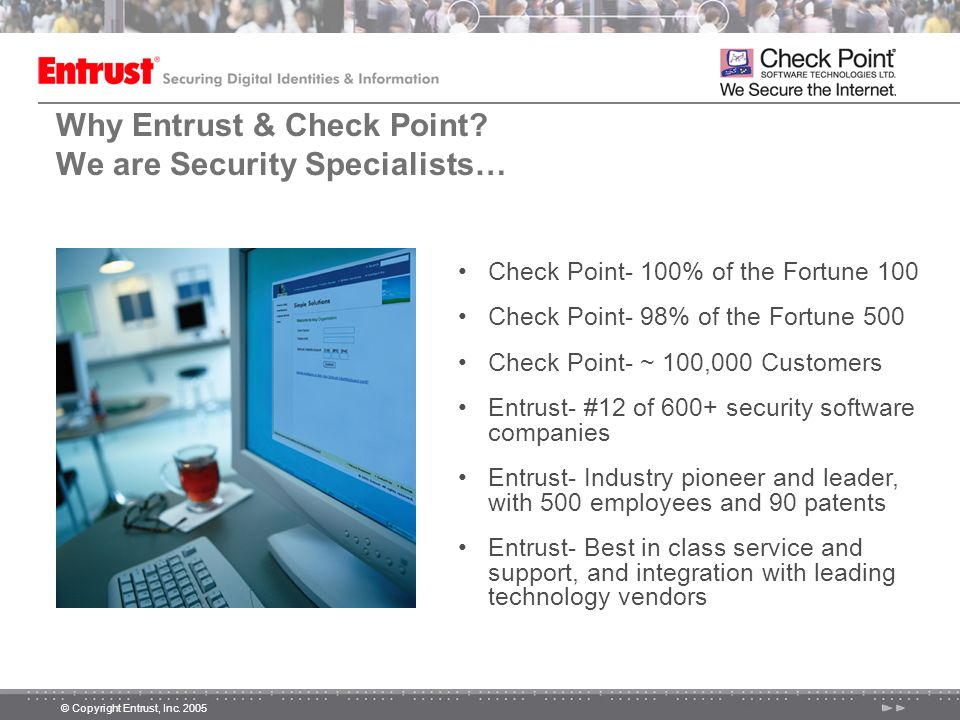 Why Entrust & Check Point We are Security Specialists…
