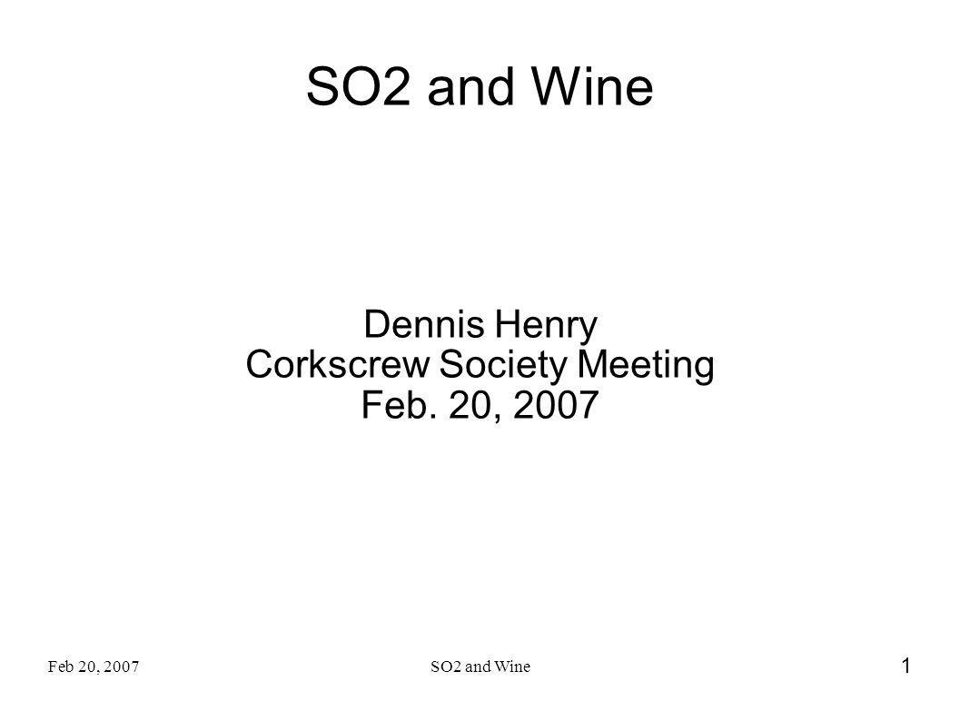 Dennis Henry Corkscrew Society Meeting Feb. 20, 2007