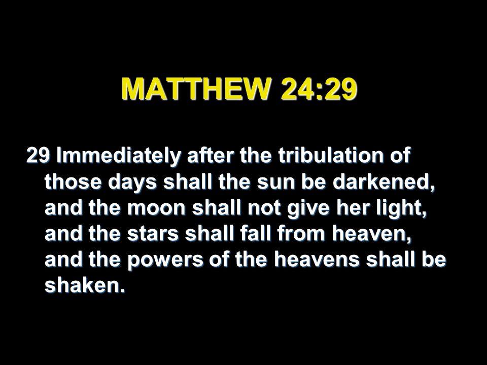 MATTHEW 24:29
