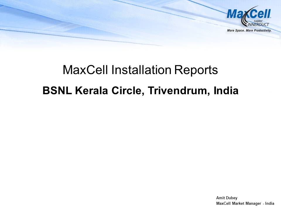 MaxCell Installation Reports BSNL Kerala Circle, Trivendrum, India
