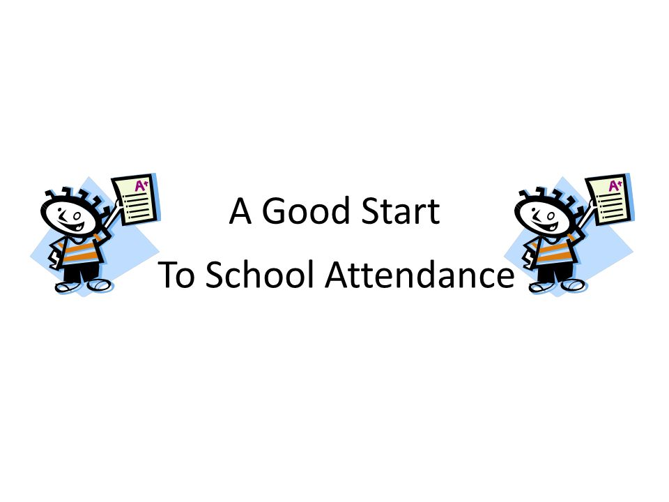 A Good Start To School Attendance